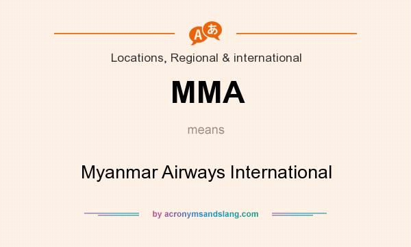 What does MMA mean? It stands for Myanmar Airways International