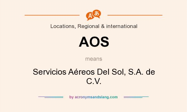 What does AOS mean? It stands for Servicios Aéreos Del Sol, S.A. de C.V.