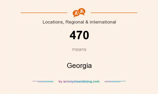 What does 470 mean? It stands for Georgia