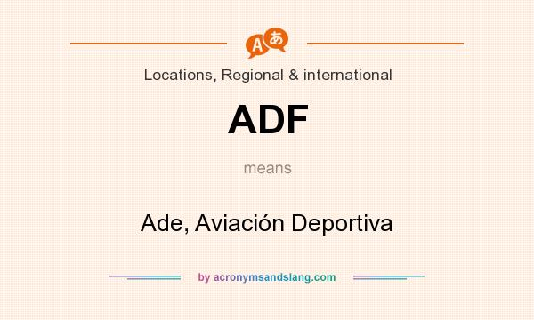 What does ADF mean? It stands for Ade, Aviación Deportiva