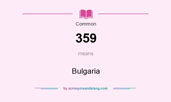 What does 359 mean? It stands for Bulgaria