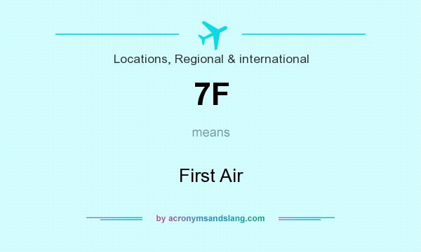 What does 7F mean? It stands for First Air