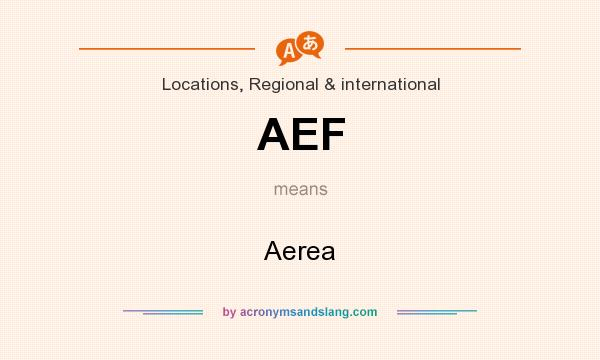 What does AEF mean? It stands for Aerea