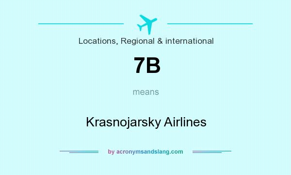 What does 7B mean? It stands for Krasnojarsky Airlines
