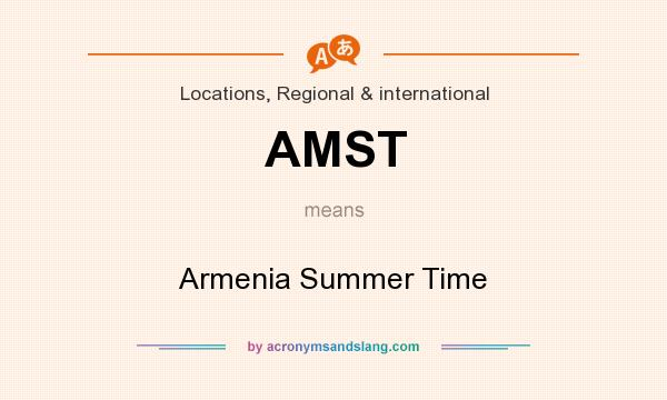 What does AMST mean? It stands for Armenia Summer Time
