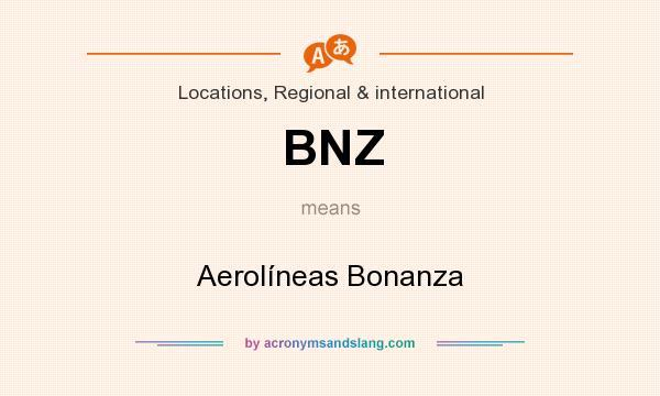 What does BNZ mean? It stands for Aerolíneas Bonanza