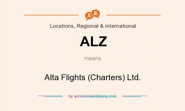 What does ALZ mean? It stands for Alta Flights (Charters) Ltd.