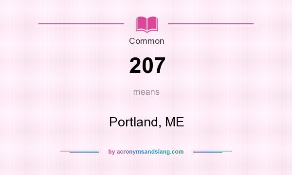 What does 207 mean? It stands for Portland, ME