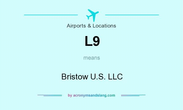What does L9 mean? It stands for Bristow U.S. LLC