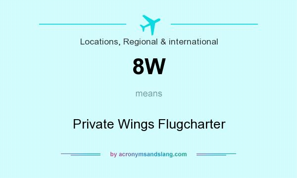 What does 8W mean? It stands for Private Wings Flugcharter