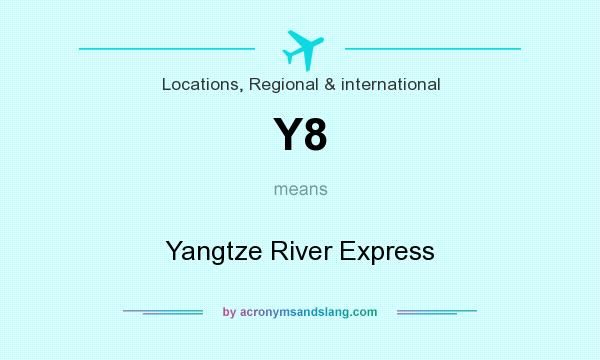 What does Y8 mean? It stands for Yangtze River Express