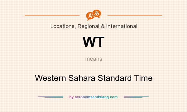 What does WT mean? It stands for Western Sahara Standard Time