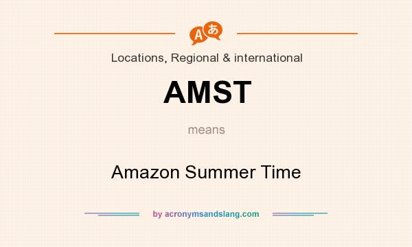 What does AMST mean? It stands for Amazon Summer Time