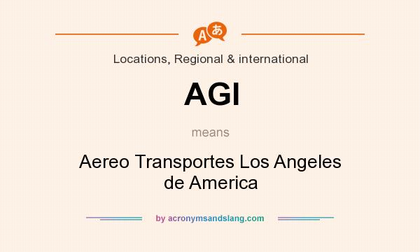 What does AGI mean? It stands for Aereo Transportes Los Angeles de America