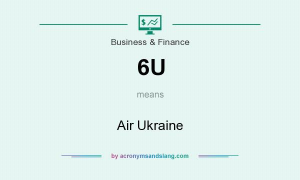 What does 6U mean? It stands for Air Ukraine