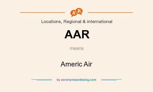 What does AAR mean? It stands for Americ Air