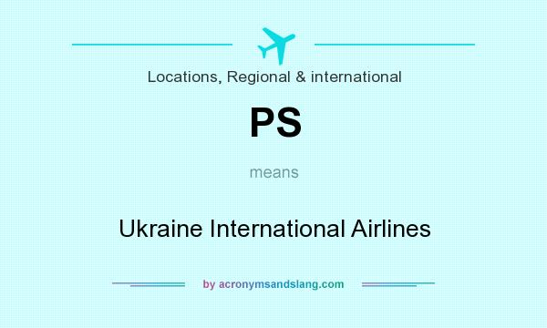 What does PS mean? It stands for Ukraine International Airlines