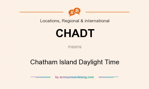 What does CHADT mean? It stands for Chatham Island Daylight Time