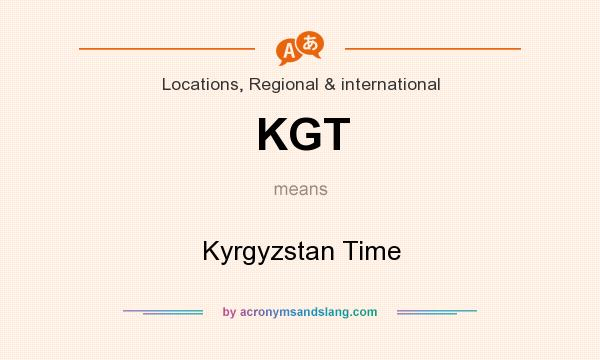 What does KGT mean? It stands for Kyrgyzstan Time