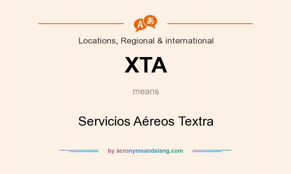 What does XTA mean? It stands for Servicios Aéreos Textra