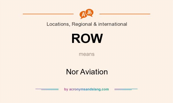 What does ROW mean? It stands for Nor Aviation