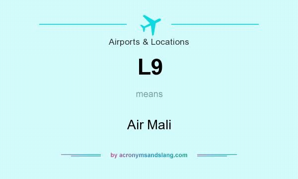 What does L9 mean? It stands for Air Mali