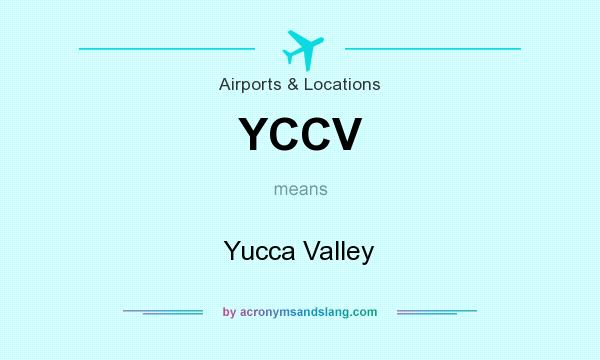 What does YCCV mean? It stands for Yucca Valley