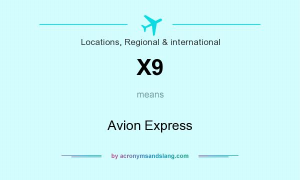 What does X9 mean? It stands for Avion Express