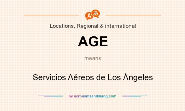 What does AGE mean? It stands for Servicios Aéreos de Los Ángeles