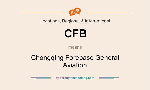 What does CFB mean? It stands for Chongqing Forebase General Aviation