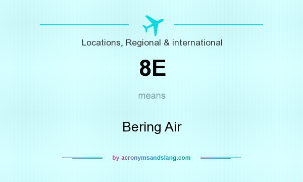 What does 8E mean? It stands for Bering Air