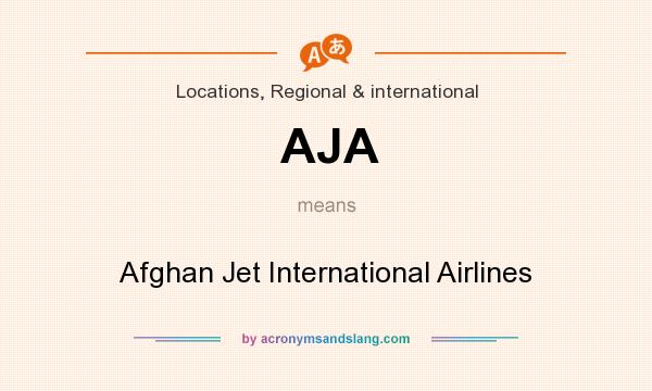 What does AJA mean? It stands for Afghan Jet International Airlines