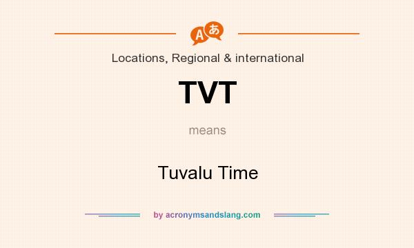 What does TVT mean? It stands for Tuvalu Time