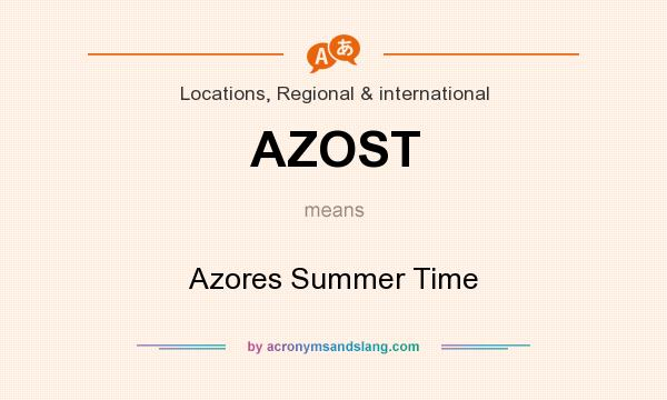 What does AZOST mean? It stands for Azores Summer Time