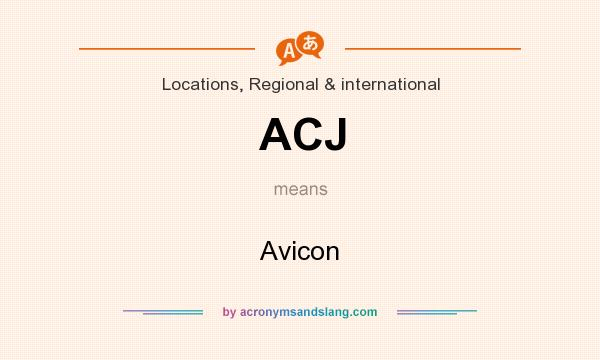 What does ACJ mean? It stands for Avicon