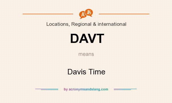 What does DAVT mean? It stands for Davis Time