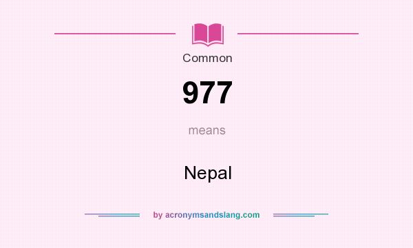 What does 977 mean? It stands for Nepal