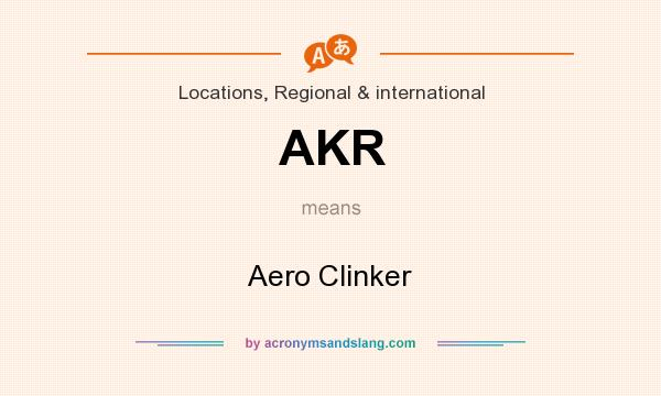 What does AKR mean? It stands for Aero Clinker