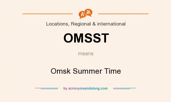 What does OMSST mean? It stands for Omsk Summer Time