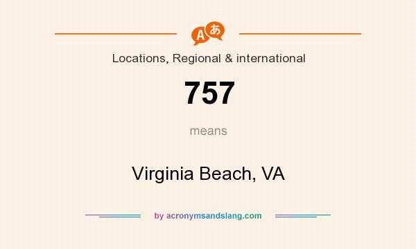 What does 757 mean? It stands for Virginia Beach, VA