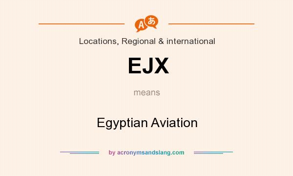 What does EJX mean? It stands for Egyptian Aviation