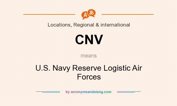 What does CNV mean? It stands for U.S. Navy Reserve Logistic Air Forces