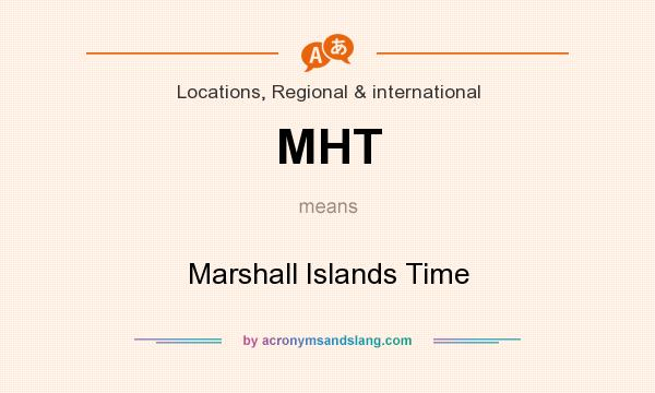 What does MHT mean? It stands for Marshall Islands Time