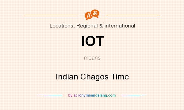 What does IOT mean? It stands for Indian Chagos Time