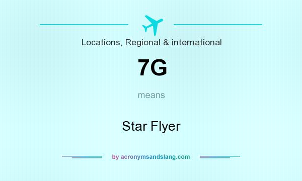 What does 7G mean? It stands for Star Flyer