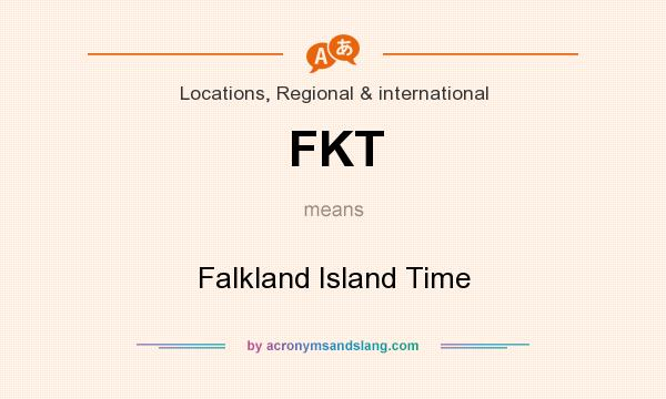 What does FKT mean? It stands for Falkland Island Time