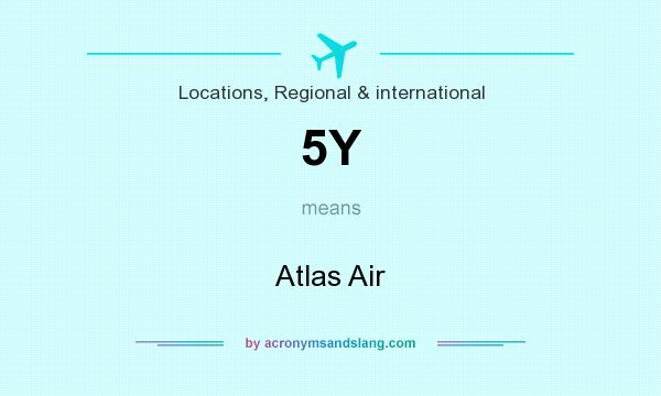 What does 5Y mean? It stands for Atlas Air