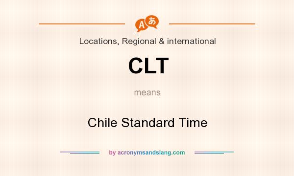 What does CLT mean? It stands for Chile Standard Time