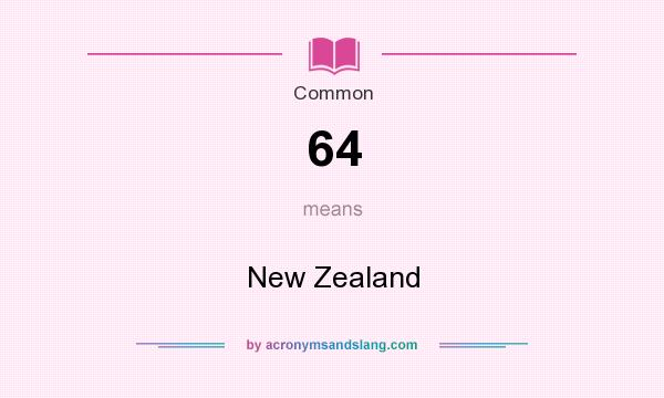 What does 64 mean? It stands for New Zealand