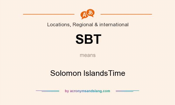 What does SBT mean? It stands for Solomon IslandsTime